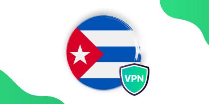 Best Cuba VPN in 2021: Reasons to Use & Setup Guide